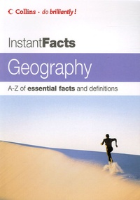 Collins - Instant Facts Geography - A-Z of essential facts and definitions.