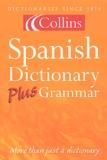 Collins - Spanish dictionary plus grammar.