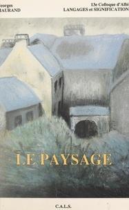 Colloque d'Albi Langages et si et Georges Maurand - Le paysage - 13e Colloque d'Albi Langages et signification.