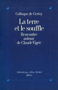 Colloque de Cerisy - La Terre et le Souffle - Rencontre autour de Claude Vigée (colloque de Cerisy).