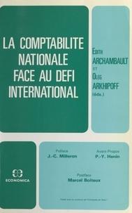Colloque de comptabilité natio et Edith Archambault - La comptabilité nationale face au défi international.