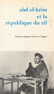 Colloque international d'étude - Abd el-Krim et la République du Rif - Actes du Colloque international d'études historiques et sociologiques, Paris, 18-20 janvier 1973.
