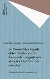 Colloque Université-Cour des c et  Cour des comptes - Le Conseil des impôts et le Comité central d'enquête : organismes associés à la Cour des comptes - Colloque des 26 et 27 novembre 1981.