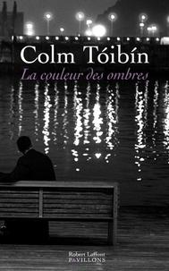 Colm Toibin - La couleur des ombres.