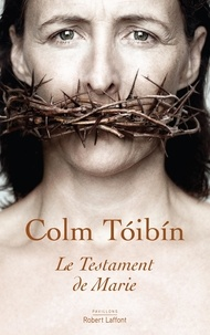 Colm Toibin - Le testament de Marie.