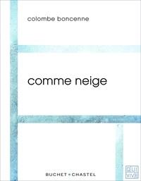 Colombe Boncenne - Comme neige.