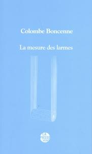 Colombe Boncenne - La mesure des larmes.