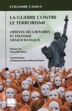 Colombe Camus - La guerre contre le terrorisme - Dérives sécuritaires et dilemme démocratique.