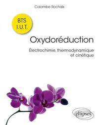 Colombe Rochaix - Oxydoréduction - Electrochimie, thermodynamique et cinétique.