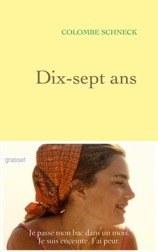 Colombe Schneck - Dix-sept ans.