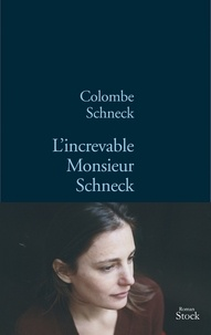 Colombe Schneck - L'increvable Monsieur Schneck.