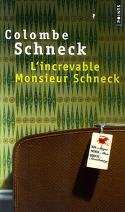 Colombe Schneck - L'increvable Monsieur Schneck.