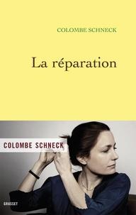 Colombe Schneck - La réparation.