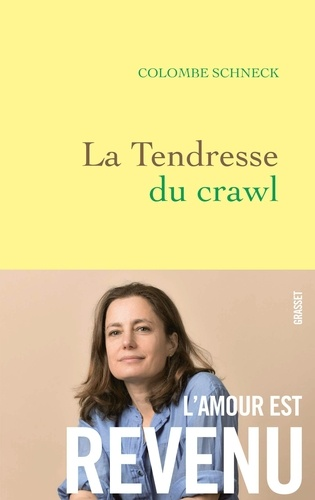 La tendresse du crawl. roman