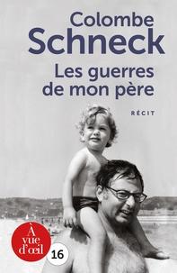 Les guerres de mon père - Colombe Schneck | Showmesound.org