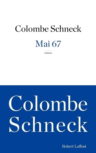 Colombe Schneck - Mai 67.