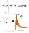 Colombe Schneck et Emmanuel Javal - Mon petit Calder.