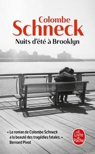 Colombe Schneck - Nuits d'été à Brooklyn.