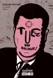 Colonel Durruti - Le Soviet Tome 1 : Tuez un salaud !.