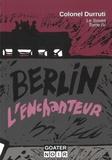 Colonel Durruti - Le Soviet Tome 4 : Berlin l'enchanteur.