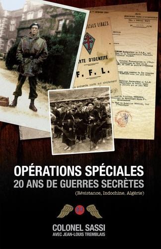 Colonel Jean Sassi et Jean-Louis Tremblais - Opérations spéciales - 20 ans de guerres secrètes.