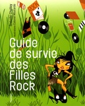 Colonel Moutarde et Isabelle Chelley - Guide de survie des Filles Rock.