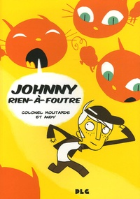 Colonel Moutarde - Johnny Rien-à-Foutre.
