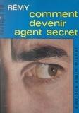 Colonel Rémy et  Colonel Passy - Comment devenir agent secret.