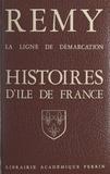 Colonel Rémy - La ligne de démarcation - Histoire d'Île de France : Seine, Hauts-de-Seine, Seine-Saint-Denis, Val d'Oise, Val-de-Marne, Yvelines et Essonne.