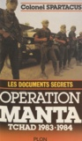 Colonel Spartacus - Opération Manta - Les documents secrets.