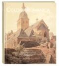 Colonia Romanica XXVIII 2013 - Die romanischen Kölner Pfarrkirchen von den Anfängen bis zur Gegenwart.