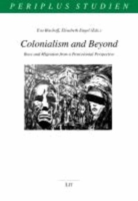 Colonialism and Beyond - Race and Migration from a Postcolonial Perspective.