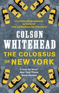 Colson Whitehead - The Colossus of New York.