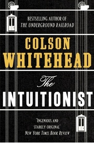 Colson Whitehead - The Intuitionist.