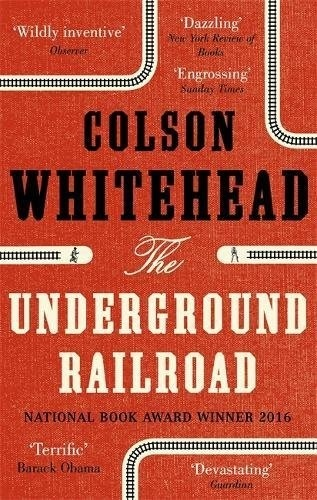 Colson Whitehead - The Underground Railroad.