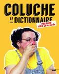 Coluche - Coluche, Le dictionnaire - Version non censurée.