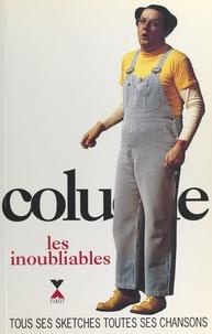 Coluche et  Barthélémy - Coluche, les inoubliables - Tous ses sketches, toutes ses chansons.