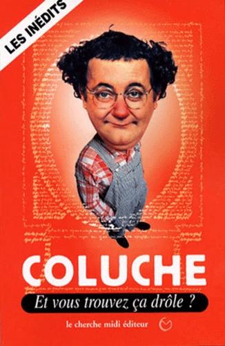 Coluche - Et vous trouvez ça drôle ?.