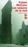 Colum McCann - Les Saisons de la nuit.