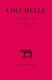 Columelle et Eugène de Saint-Denis - De l'agriculture. - Livre 10 : de l'horticulture.