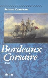 Combeaud - Bordeaux corsaire - Récit.
