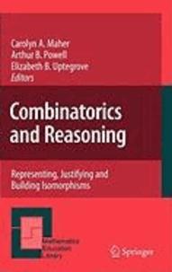 Carolyn A. Maher - Combinatorics and Reasoning - Representing, Justifying and Building Isomorphisms.