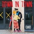Combo - Down in town - Quand on arrive en ville....