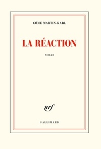 Téléchargement gratuit du livre réel en pdf La réaction par Côme Martin-Karl 9782072883842 ePub FB2