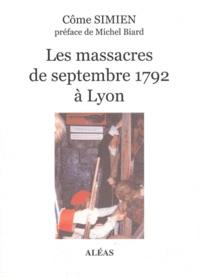 Côme Simien - Les massacres de septembre 1792 à Lyon.