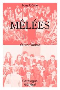 Livres audio en ligne gratuits à télécharger ipod Olivier vadrot : mêlées in French 9791092677072 PDB par Come Tony