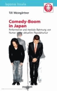 Comedy-Boom in Japan - Performative und mediale Rahmung von Humor in der aktuellen Populärkultur.