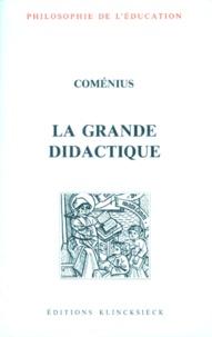 Comenius - La grande didactique ou L'art universel de tout enseigner à tous.