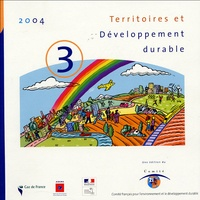 Comité 21 - Territoires et développement durable - Tome 3.