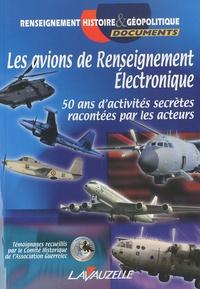 Comité Association Guerrelec - Les avions de renseignement électronique - 50 ans d'activités secrètes racontées par les acteurs.